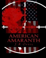 American Amaranth: Love and world war in the new American century ((Book 1 AMERICAN AMARANTH ANTHOLOGY)) - Book Cover