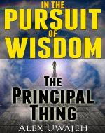 In The Pursuit of Wisdom: The Principal Thing - Book Cover