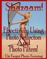 Shazaam! Effectively Using Photo Reflectors and Photo Filters! (On Target...