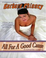 All For A Good Cause: A Christian romantic comedy - Book Cover