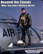 Beyond the Clouds: Why I Became a Military Writer - Book Cover
