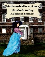 Mademoiselle At Arms: A Georgian Romance - Book Cover
