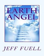 Earth Angel: A Theological Adventure Story - Book Cover