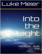 Into the Light: The Portal - Book One - Book Cover