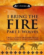 I Bring the Fire Part I : Wolves (A Loki...