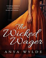 The Wicked Wager ( A Regency Murder Mystery & Romance ) - Book Cover