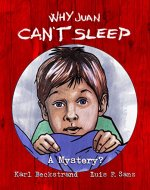 Why Juan Can't Sleep: A Mystery? (Mini-mysteries for Minors Book 5) - Book Cover