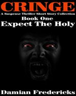 Cringe-Expect The Holy: A Suspense Thriller Short Story Collection - Book Cover