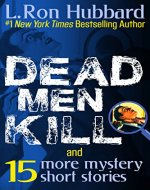 Dead Men Kill and 15 more: Mystery Thriller Suspense Short Stories from NYT Best Selling Author (Stories from the Golden Age) - Book Cover