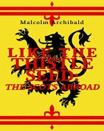 Like The Thistle Seed: The Scots Abroad - Book Cover