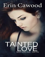 Tainted Love: A Love Inspired, Women's Fiction Family Saga (Behind Closed Doors Book 1) - Book Cover