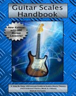 Guitar Scales Handbook: A Step-By-Step, 100-Lesson Guide to Scales, Music Theory, and Fretboard Theory (Book & Streaming Videos) (Steeplechase Guitar Instruction) - Book Cover