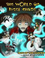The World of Rigel Chase: Rise of the Shaper - Book Cover