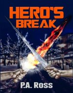 Hero's Break (Wrong Place, Wrong Time Book 1)