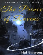 The Prince of Ravens (The Exile Trilogy Book 1) - Book Cover