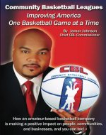 Improving America One Basketball Game at a Time - Book Cover