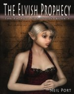 The Elvish Prophecy (The Paladin Chronicles Book 1) - Book Cover