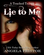 Lie to Me: Teen Paranormal Romance (A Touched Trilogy Book 1) - Book Cover