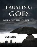 Trusting God When Bad Things Happen (Forgiveness Formula: Finding Lasting Freedom in Christ) - Book Cover