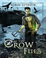 As the Crow Flies: An Epic Fantasy Adventure - Book Cover