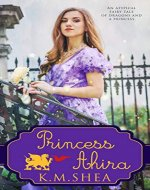 Princess Ahira: An atypical fairy tale of dragons and a princess. - Book Cover