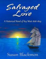 Salvaged Love: A historical novel of Key West 1828-1829 (Love in Key West Book 1) - Book Cover
