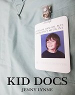 Kid Docs: A Novel For Anyone Who's Ever Dreamed Of Being A Doctor - Book Cover