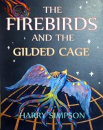 The Firebirds and the Gilded Cage - Book Cover