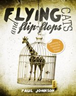 Flying Cats and Flip Flops. Surviving a Notorious African Prison - Book Cover