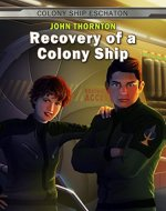 Recovery of a Colony Ship (Colony Ship Eschaton Book 1)