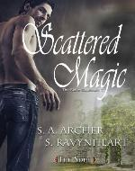 Scattered Magic (The Sidhe Collection (Urban Fantasy series) Book 1) - Book Cover