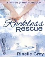 Reckless Rescue (a barren planet romance Book 1) - Book Cover