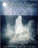Grave Images. Vol. 1  ( ghost tales ) - Book Cover