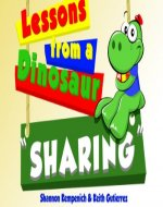Lessons from a Dinosaur: Sharing - Book Cover