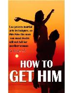 How to Get Him - The unpredicted women's way (Dating advice for women) - Book Cover
