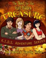 The Hunt for the Well Hidden Treasure (K.I.D.S. Adventure Series Book 1) - Book Cover
