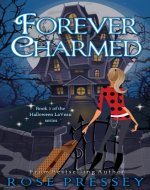 Forever Charmed (The Halloween LaVeau Series Book 1) - Book Cover