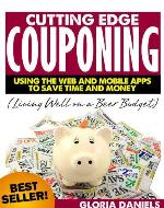 Cutting Edge Couponing: Using the Web and Mobile Apps to Save Time and Money (Living Well on a Beer Budget) - Book Cover