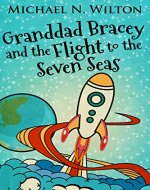 Granddad Bracey And The Flight To Seven Seas - Book Cover