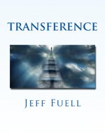 Transference: An Out-of-Body Adventure/Thriller Novel - Book Cover