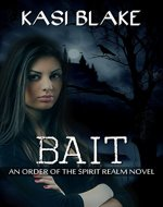 Bait (Order of the Spirit Realm Book 1) - Book Cover