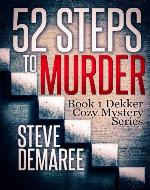 52 Steps to Murder (Book 1 Dekker Cozy Mystery Series) - Book Cover