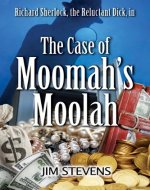 The Case of Moomah's Moolah (A Richard Sherlock Whodunit Book…