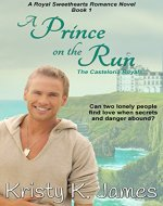 A Prince on the Run: The Casteloria Royals (The Casteloria Series Book 1) - Book Cover