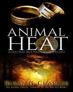 Werewolf Romance: Animal Heat: A Gray Wolf Pack Paranormal Romance (The Animal Sagas - Thrown to the Wolves Book 1) - Book Cover