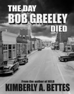 The Day Bob Greeley Died - Book Cover