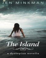 The Island: A Dystopian Novella: (The Island Series #1) - Book Cover