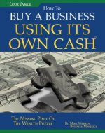Buy A Business Using Its Own Cash: Buy A Profitable Business Instead Using Other People's Money (OPM): Revealed. . .Insider Secrets Guru' s Don' t Want You To Know - Book Cover