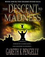The Descent to Madness (The Graeme Stone Saga Book 1) - Book Cover