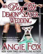 My Big Fat Demon Slayer Wedding (Biker Witches Mystery Book 5) - Book Cover
